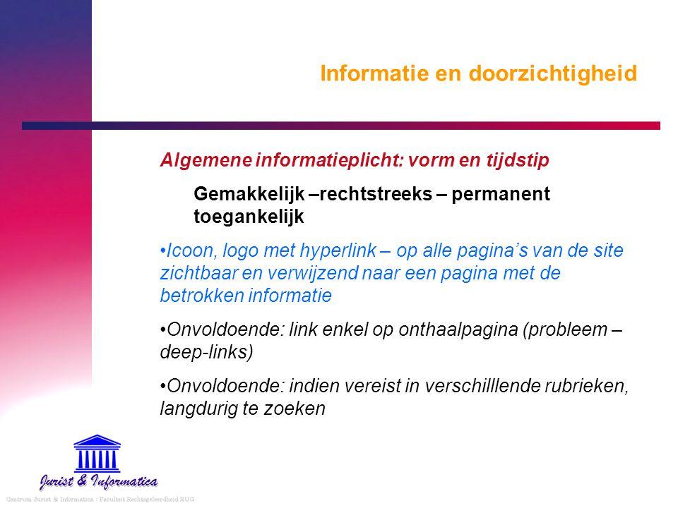 Informatie en doorzichtigheid Algemene informatieplicht: vorm en tijdstip Gemakkelijk –rechtstreeks – permanent toegankelijk Icoon, logo met hyperlink