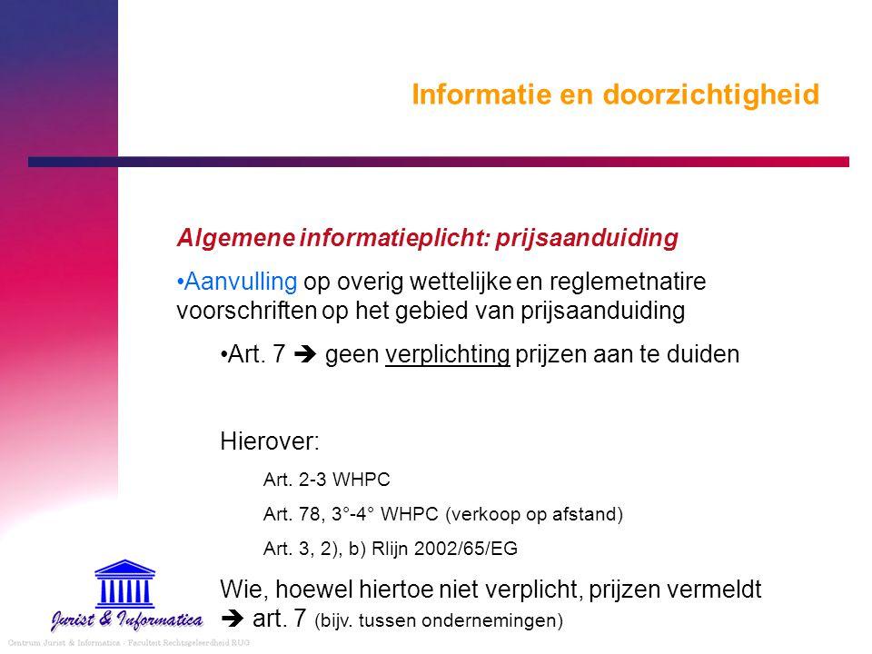 Informatie en doorzichtigheid Algemene informatieplicht: prijsaanduiding Aanvulling op overig wettelijke en reglemetnatire voorschriften op het gebied