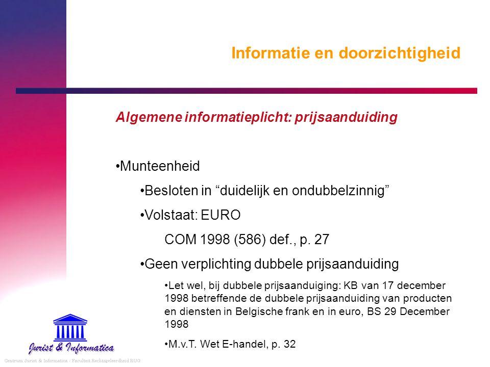"""Informatie en doorzichtigheid Algemene informatieplicht: prijsaanduiding Munteenheid Besloten in """"duidelijk en ondubbelzinnig"""" Volstaat: EURO COM 1998"""