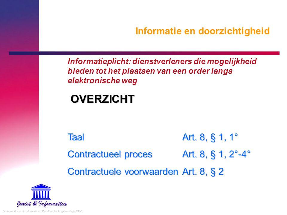 Informatie en doorzichtigheid Informatieplicht: dienstverleners die mogelijkheid bieden tot het plaatsen van een order langs elektronische weg OVERZIC