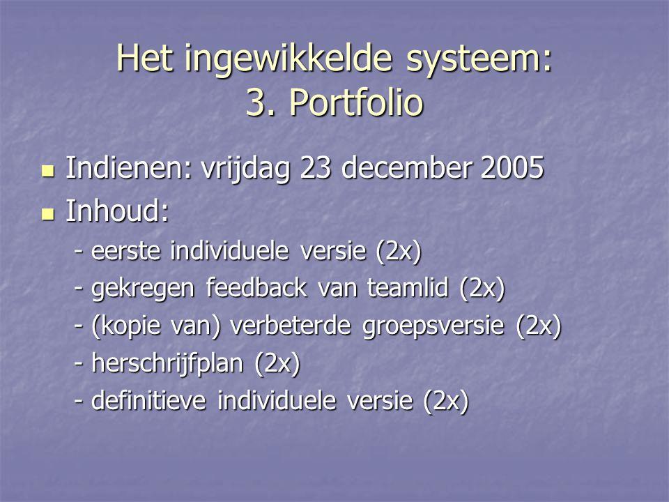 Het ingewikkelde systeem: 4.Portfolio verbeteren Niet alles wordt verbeterd.