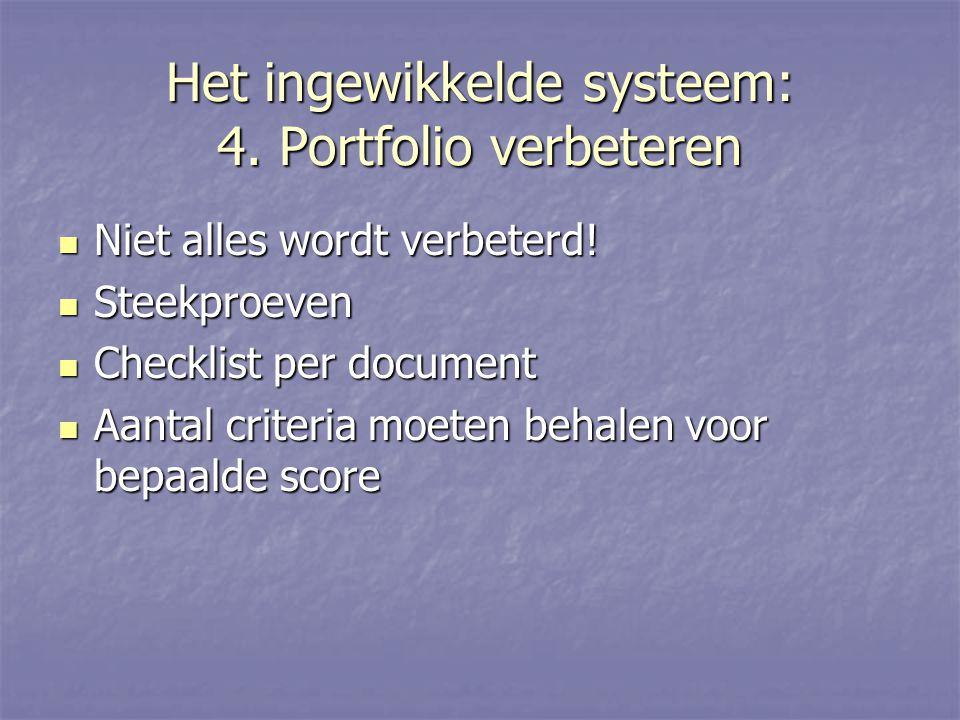 Het ingewikkelde systeem: 4. Portfolio verbeteren Niet alles wordt verbeterd.