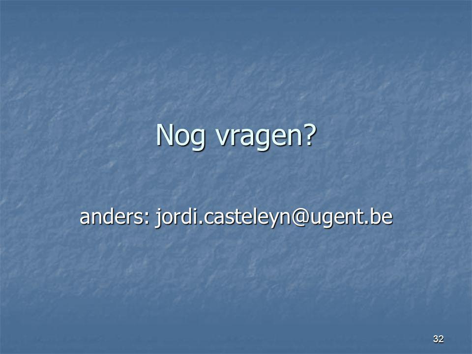 32 Nog vragen? anders: jordi.casteleyn@ugent.be