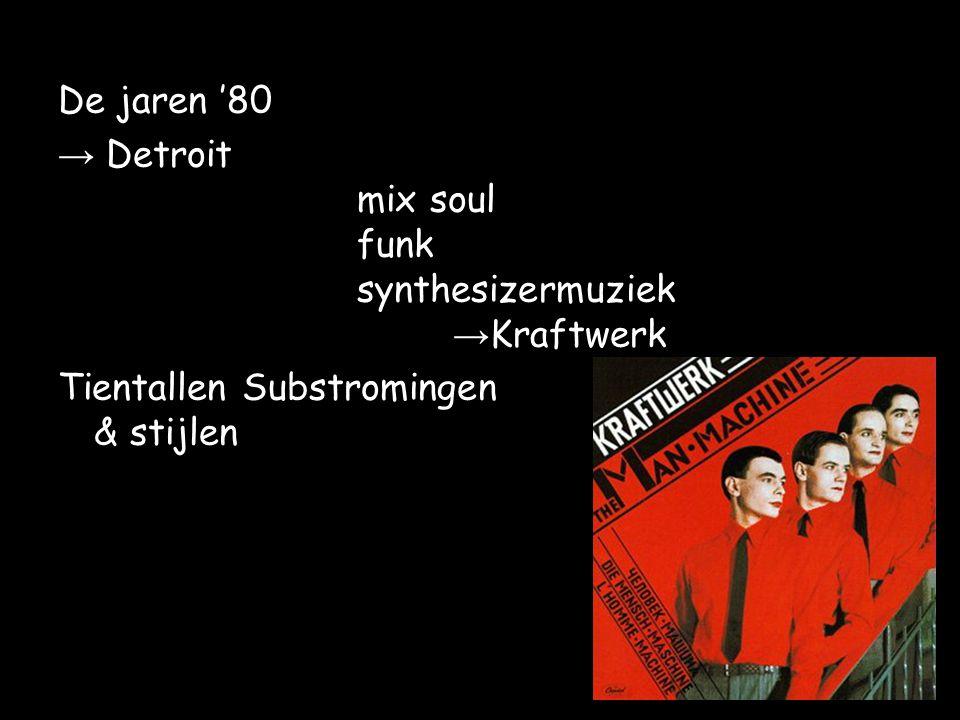 → Detroit mix soul funk synthesizermuziek → Kraftwerk Tientallen Substromingen & stijlen