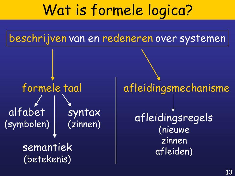13 Wat is formele logica.