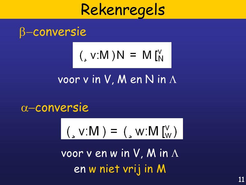11 Rekenregels voor v in V, M en N in   conversie  conversie voor v en w in V, M in  en w niet vrij in M