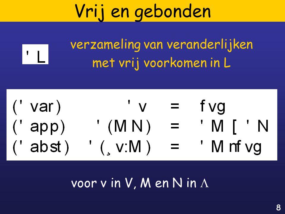 8 Vrij en gebonden verzameling van veranderlijken met vrij voorkomen in L voor v in V, M en N in 