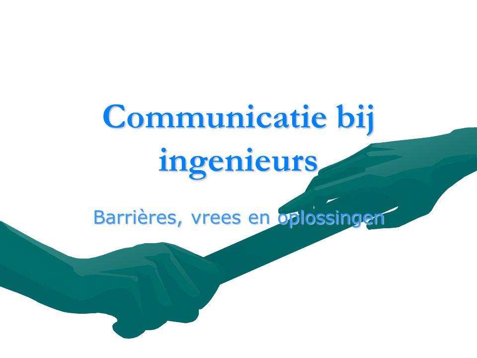 Alexander Ide1 Communicatie bij ingenieurs Barrières, vrees en oplossingen