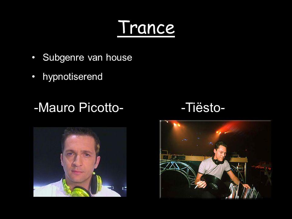 Trance Subgenre van house hypnotiserend -Mauro Picotto--Tiësto-