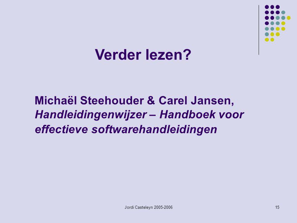 Jordi Casteleyn 2005-200615 Michaël Steehouder & Carel Jansen, Handleidingenwijzer – Handboek voor effectieve softwarehandleidingen Verder lezen?