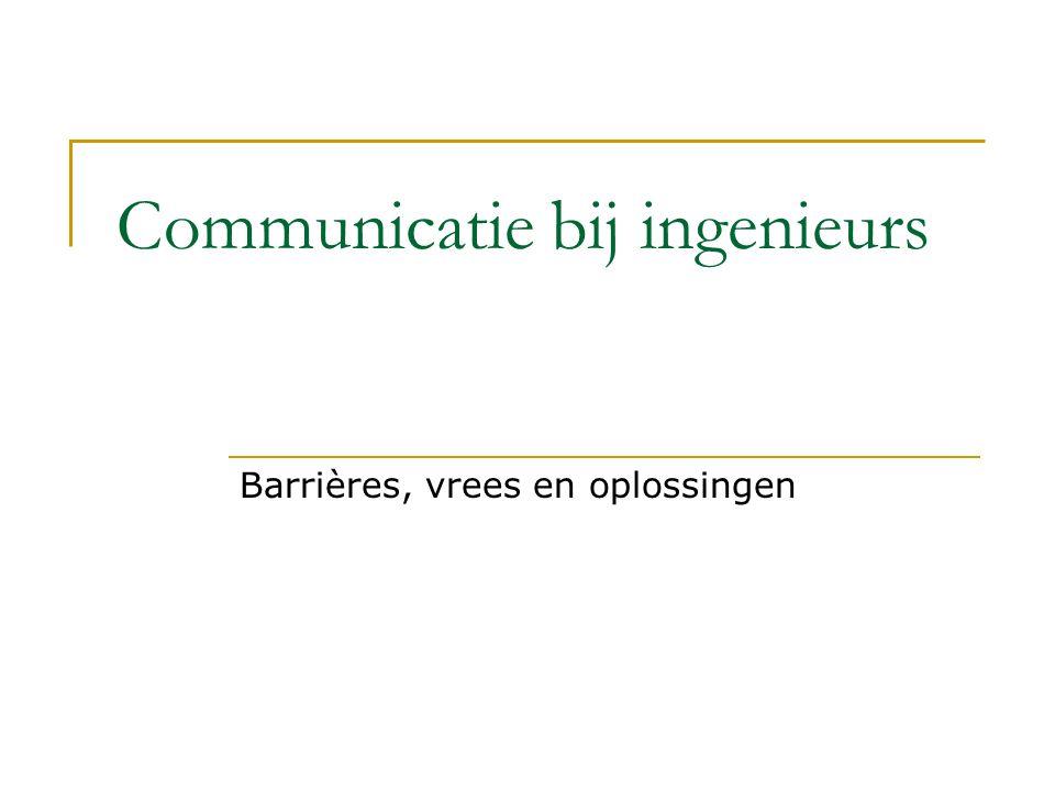 Communicatie bij ingenieurs Barrières, vrees en oplossingen