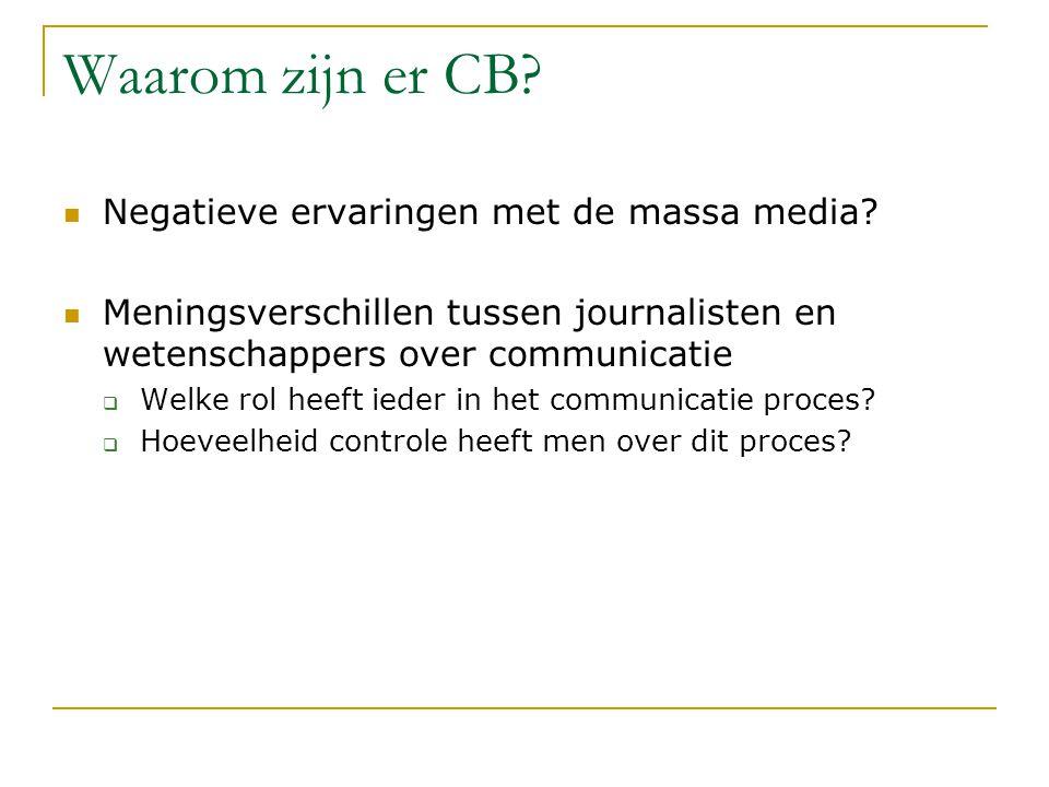 Waarom zijn er CB.Negatieve ervaringen met de massa media.