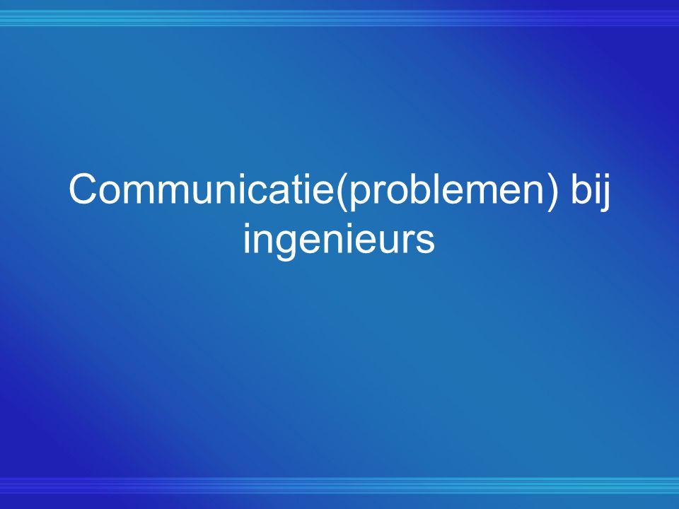 Communicatie(problemen) bij ingenieurs