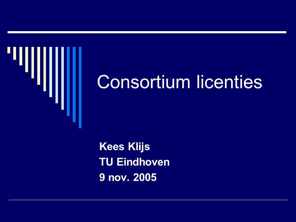 Consortium licenties Kees Klijs TU Eindhoven 9 nov. 2005