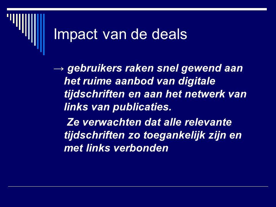Impact van de deals → gebruikers raken snel gewend aan het ruime aanbod van digitale tijdschriften en aan het netwerk van links van publicaties. Ze ve