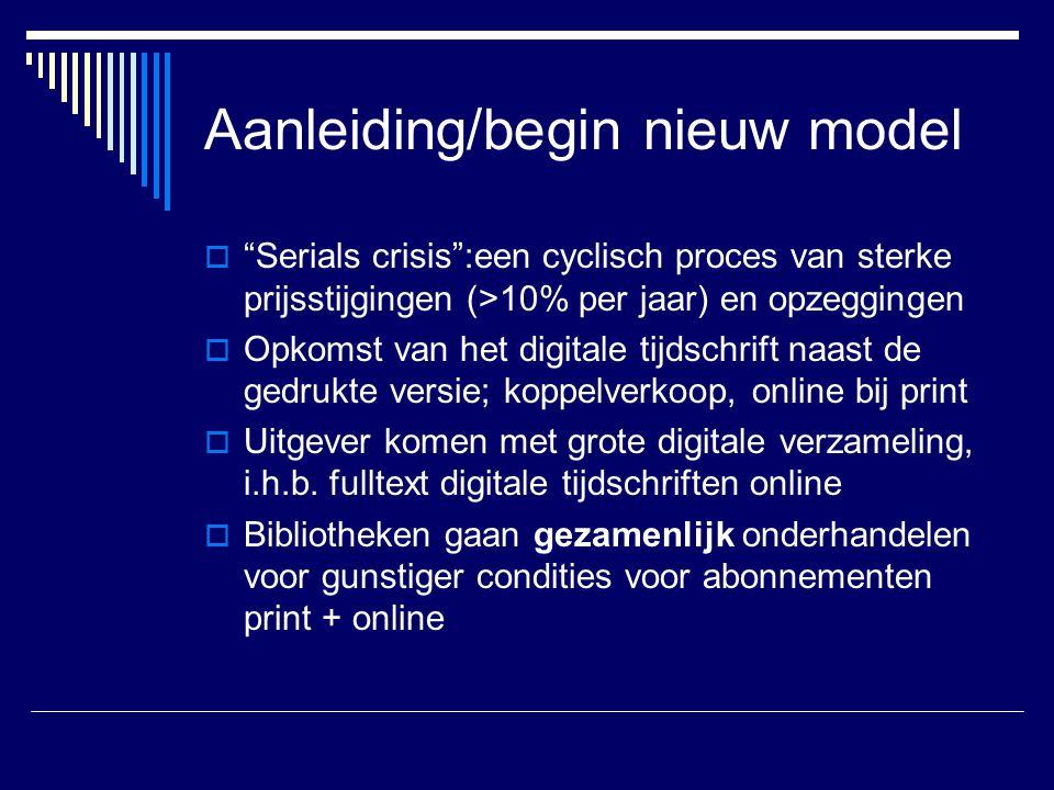 """Aanleiding/begin nieuw model  """"Serials crisis"""":een cyclisch proces van sterke prijsstijgingen (>10% per jaar) en opzeggingen  Opkomst van het digita"""