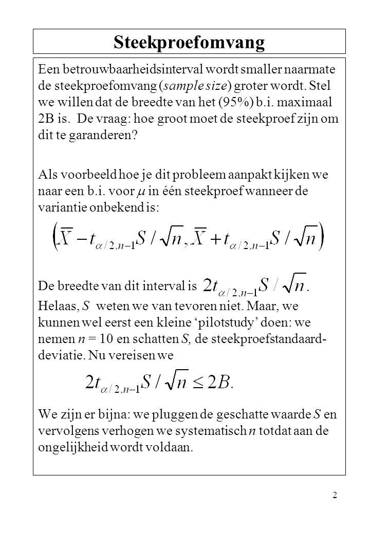 3 Grafisch Steekproefomvang µ n=500 is dus voldoende in dit geval