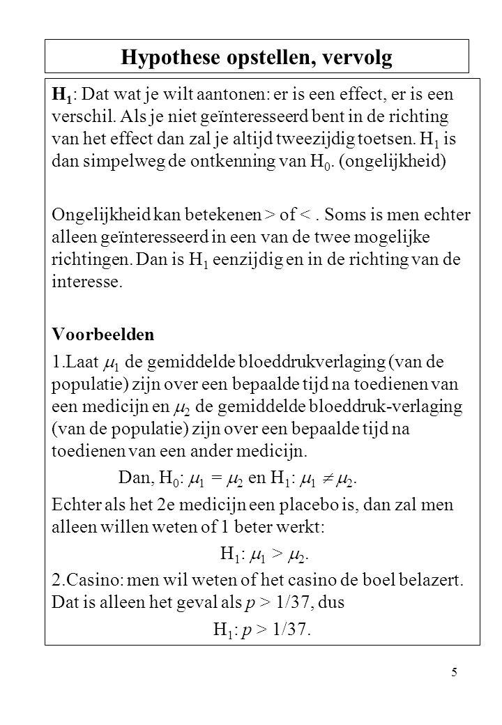 16 4.Hoe gaan we toetsen. Ter illustratie methoden a) en c): a)M.b.v.