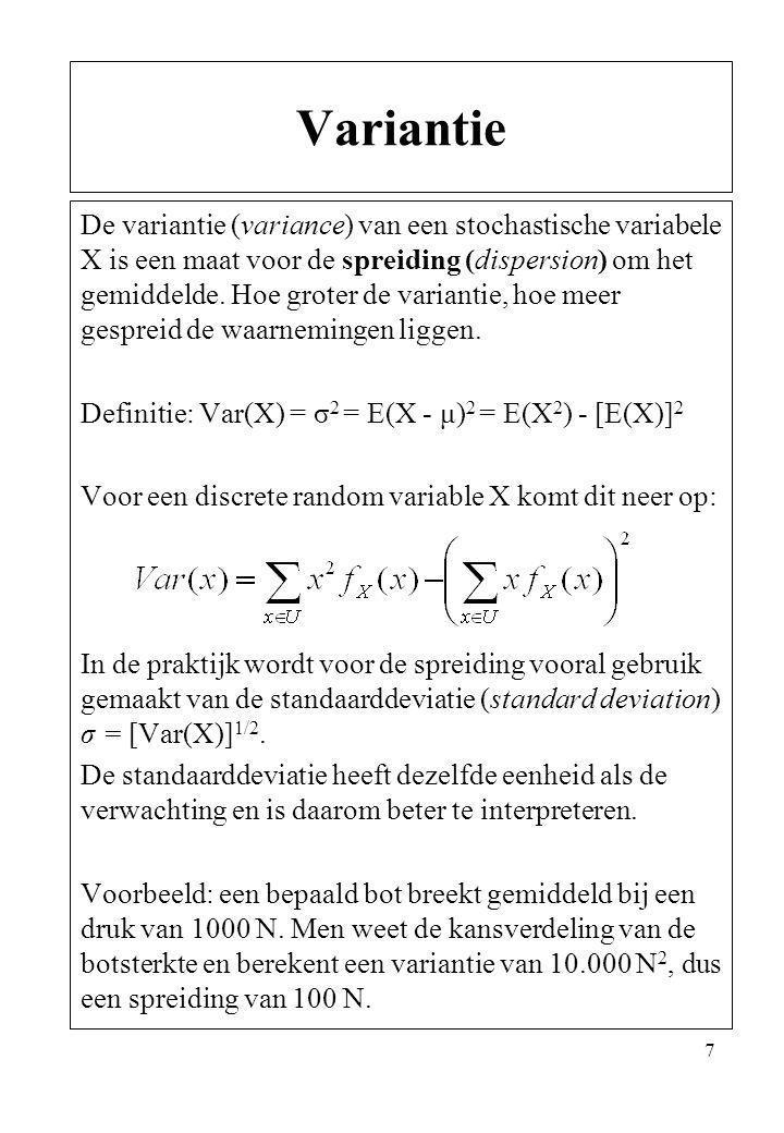7 De variantie (variance) van een stochastische variabele X is een maat voor de spreiding (dispersion) om het gemiddelde. Hoe groter de variantie, hoe