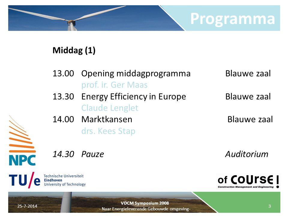 Programma 25-7-20143 VDCM Symposium 2008 - Naar Energieleverende Gebouwde omgeving- Middag (1) 13.00Opening middagprogrammaBlauwe zaal prof. ir. Ger M