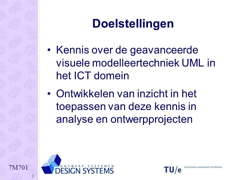 7M701 2 Doelstellingen Kennis over de geavanceerde visuele modelleertechniek UML in het ICT domein Ontwikkelen van inzicht in het toepassen van deze k