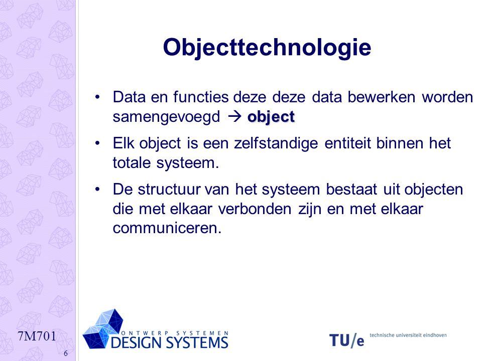 7M701 6 Objecttechnologie objectData en functies deze deze data bewerken worden samengevoegd  object Elk object is een zelfstandige entiteit binnen h