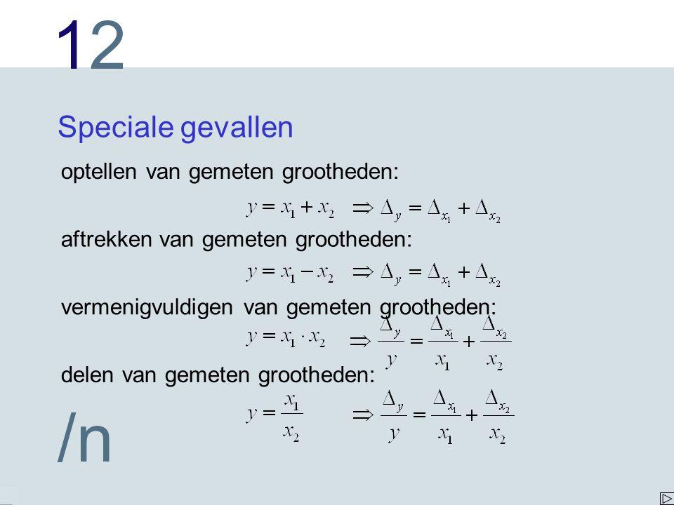 1212 /n Speciale gevallen optellen van gemeten grootheden: aftrekken van gemeten grootheden: vermenigvuldigen van gemeten grootheden: delen van gemeten grootheden: