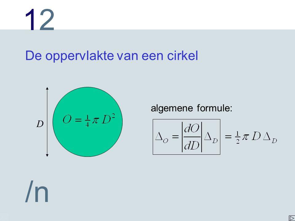 1212 /n De oppervlakte van een cirkel D algemene formule: