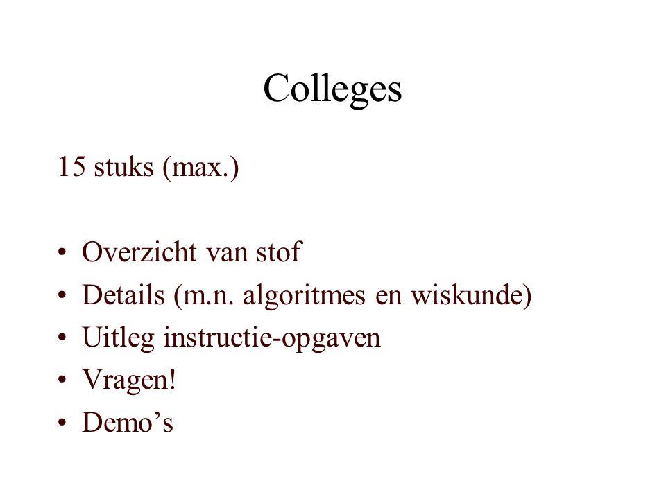 Colleges 15 stuks (max.) Overzicht van stof Details (m.n.