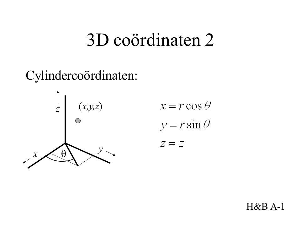 3D coördinaten 2 Cylindercoördinaten: x y (x,y,z) H&B A-1 z 