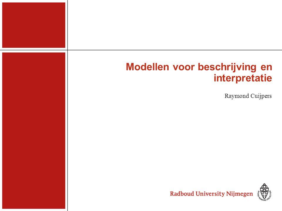 Modellen voor beschrijving en interpretatie Raymond Cuijpers