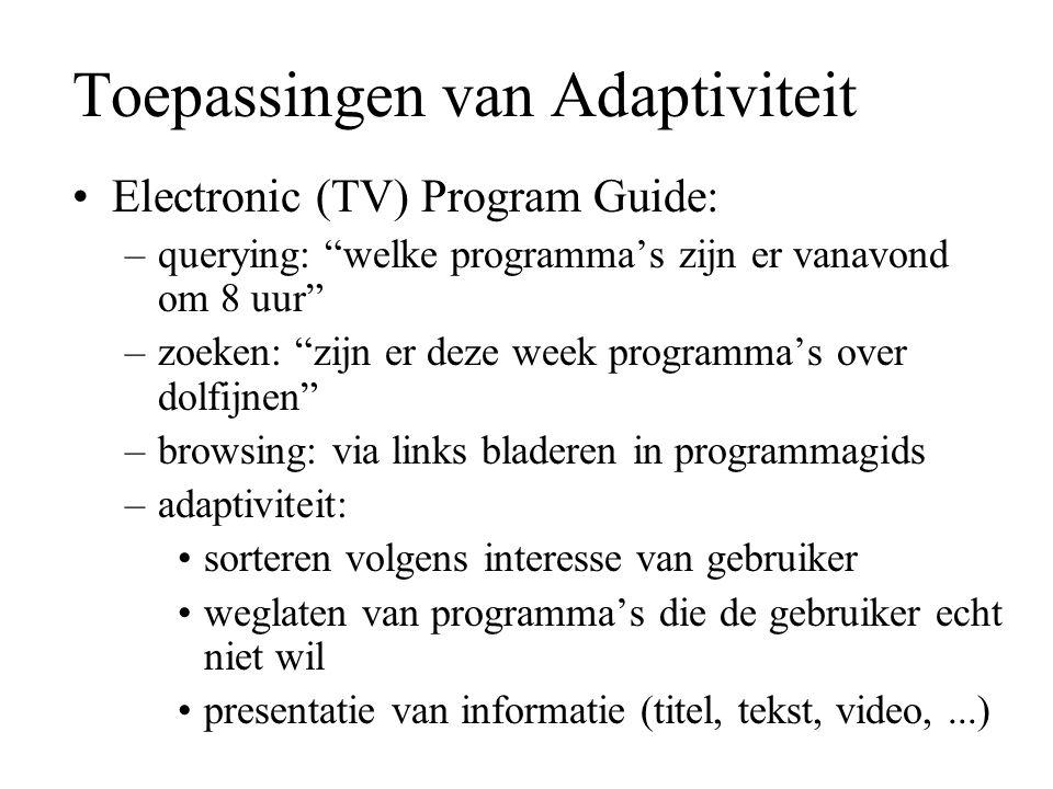 """Toepassingen van Adaptiviteit Electronic (TV) Program Guide: –querying: """"welke programma's zijn er vanavond om 8 uur"""" –zoeken: """"zijn er deze week prog"""