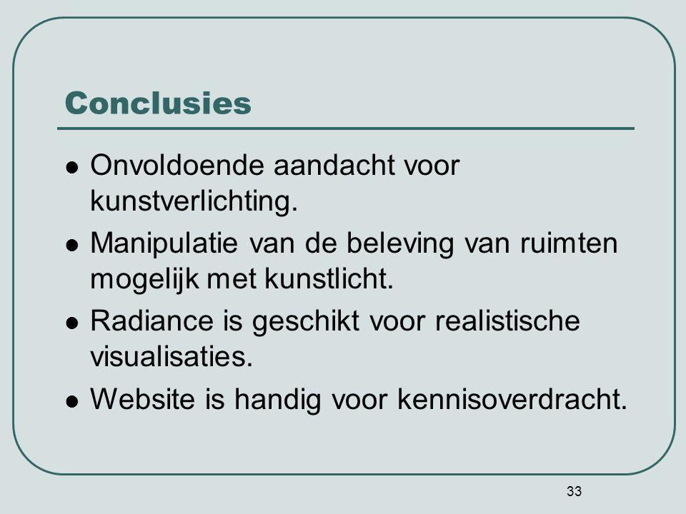 33 Conclusies Onvoldoende aandacht voor kunstverlichting.