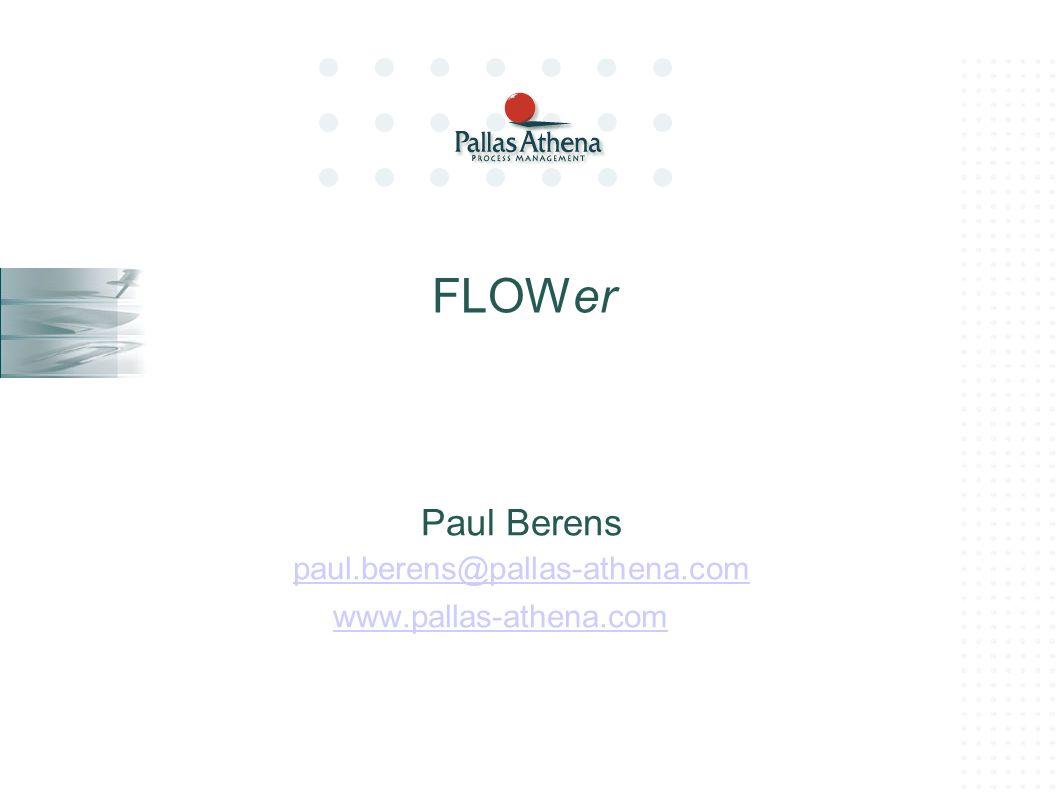 FLOWer Paul Berens paul.berens@pallas-athena.com www.pallas-athena.com