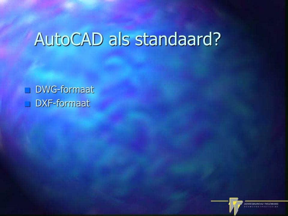 AutoCAD als standaard n DWG-formaat n DXF-formaat