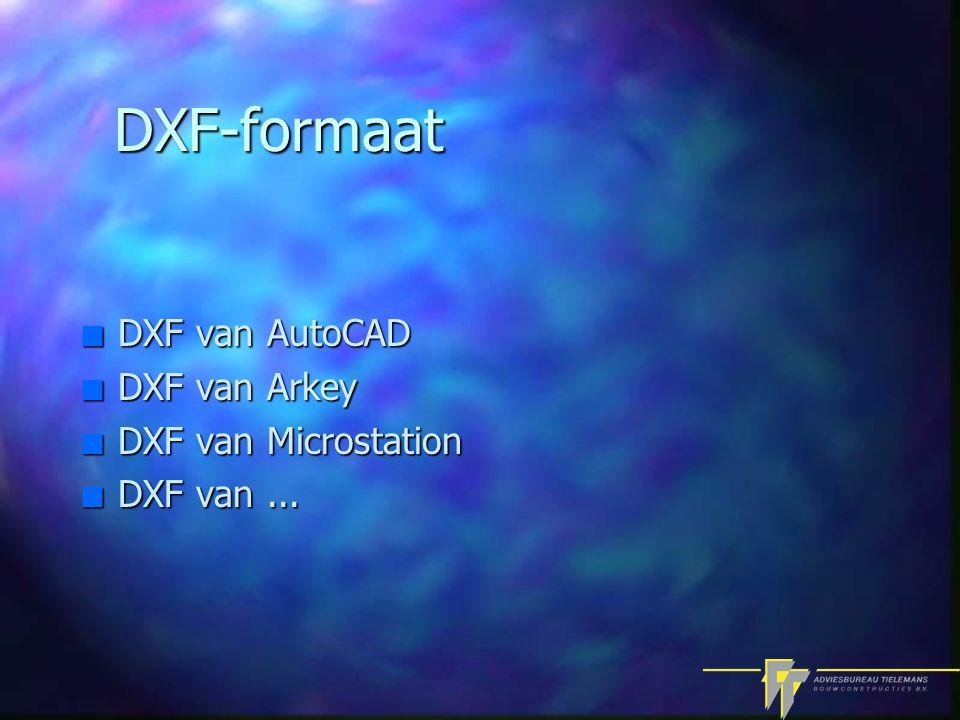 DXF-formaat n DXF van AutoCAD n DXF van Arkey n DXF van Microstation n DXF van...