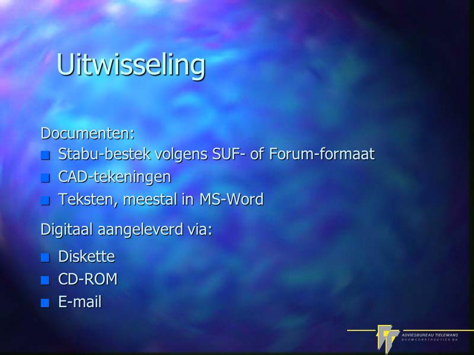 Uitwisseling Documenten: n Stabu-bestek volgens SUF- of Forum-formaat n CAD-tekeningen n Teksten, meestal in MS-Word Digitaal aangeleverd via: n Diskette n CD-ROM n E-mail