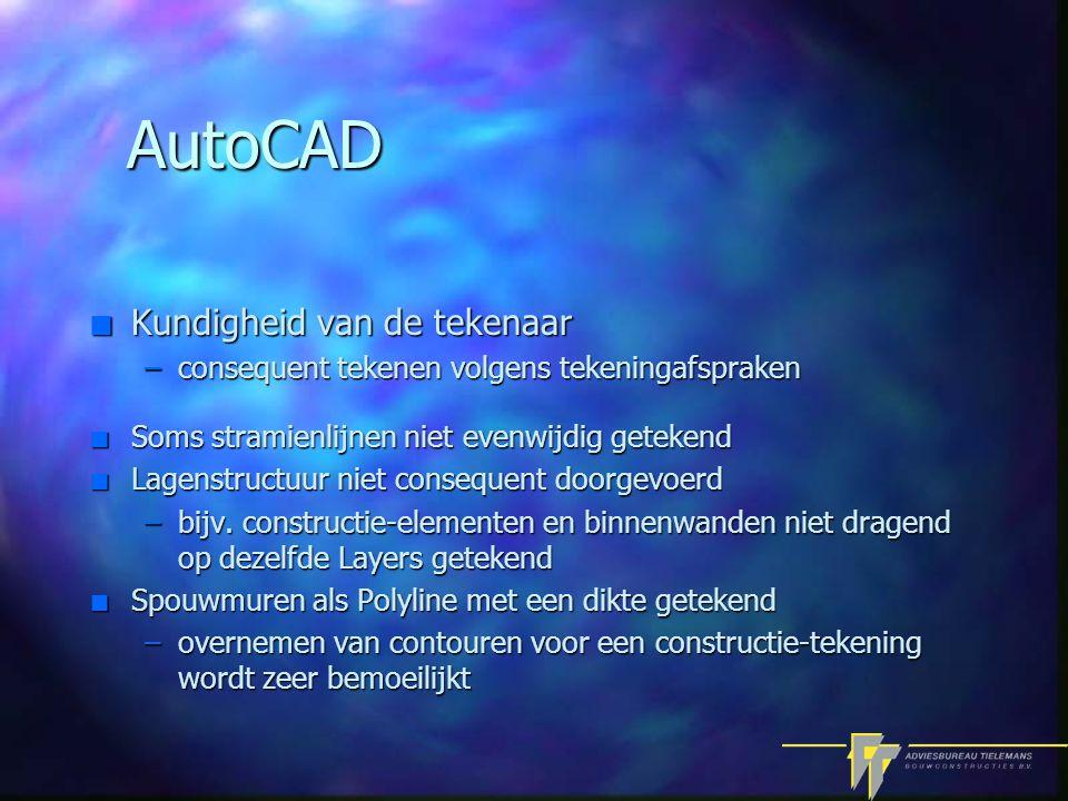 AutoCAD n Kundigheid van de tekenaar –consequent tekenen volgens tekeningafspraken n Soms stramienlijnen niet evenwijdig getekend n Lagenstructuur niet consequent doorgevoerd –bijv.