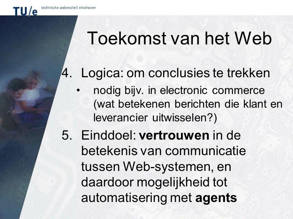 Toekomst van het Web 4.Logica: om conclusies te trekken nodig bijv.