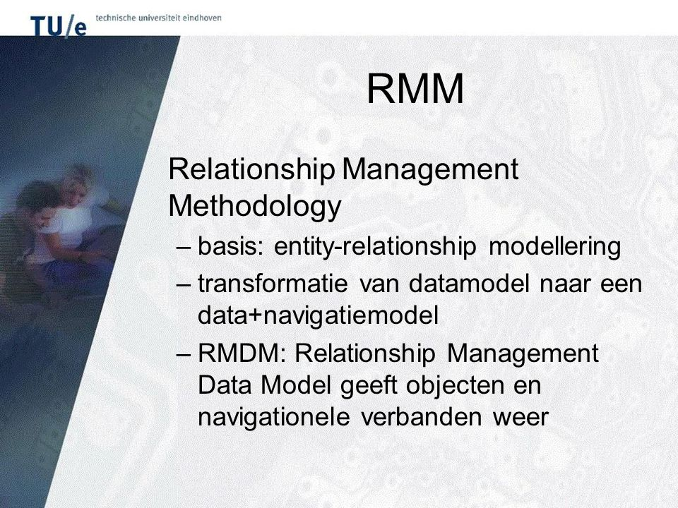 RMDM (applicatie)domein model primitieven –entiteiten –attributen –verbanden slices om grote objecten (met vele attributen) op te splitsen in kleinere eenheden met (samenhangende) attributen