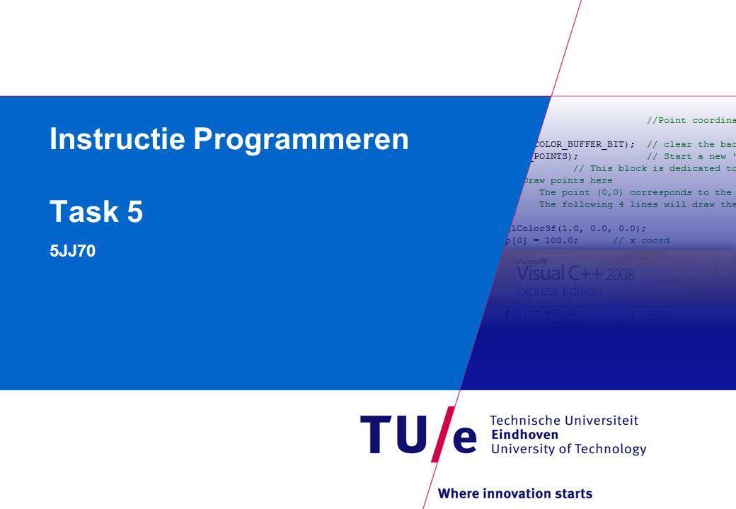 Instructie Programmeren Task 5 5JJ70