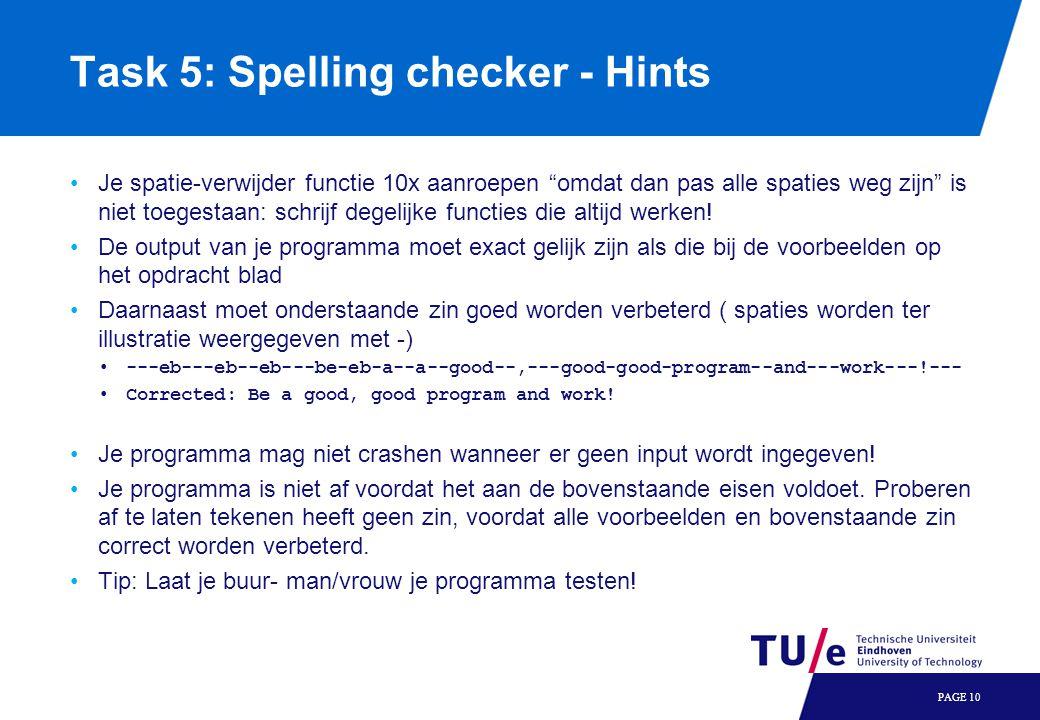 """Task 5: Spelling checker - Hints Je spatie-verwijder functie 10x aanroepen """"omdat dan pas alle spaties weg zijn"""" is niet toegestaan: schrijf degelijke"""