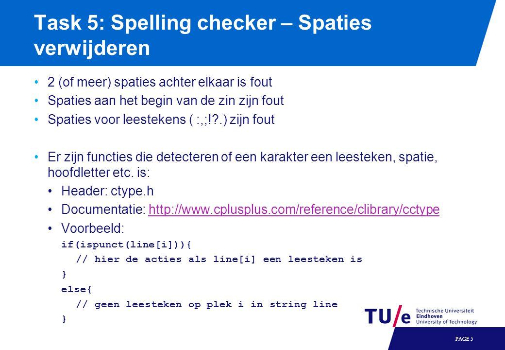 Task 5: Spelling checker – Spaties verwijderen 2 (of meer) spaties achter elkaar is fout Spaties aan het begin van de zin zijn fout Spaties voor leest