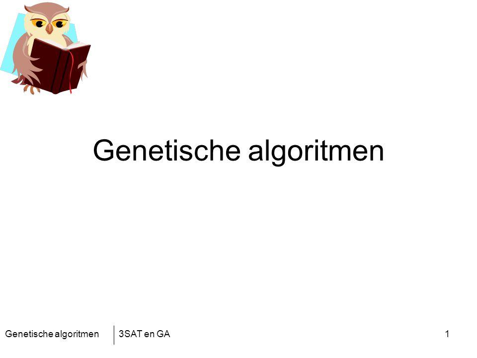 3SAT en GA2 Vorige week Roostering voor –parallelle machines –ononderbreekbare opdrachten en –zo klein mogelijk: max j eindtijd(opdracht j ) is in NP