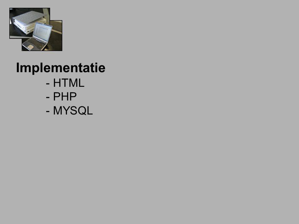 Implementatie - HTML - PHP - MYSQL