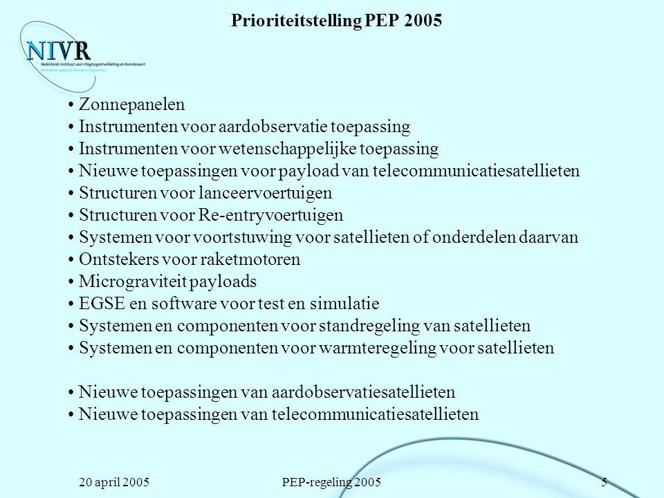 20 april 2005PEP-regeling 200516 Instructies bij de voorstellen Sluitingstijdstip voorstellen 31 mei 2005 12.00u Voorstel in viervoud aanbieden & één elektronische versie Voorstellen en correspondentie in de Nederlandse of Engelse taal Evaluatiecriteria van voorstellen: –Voldoen aan eisen en voorwaarden van de regeling –Aannemelijkheid, geschiktheid van het voorstel en achtergrond, ervaring van aanvrager en overige deelnemers –Mate van reflectie op PEP doelstelling,-criteria en -prioriteiten