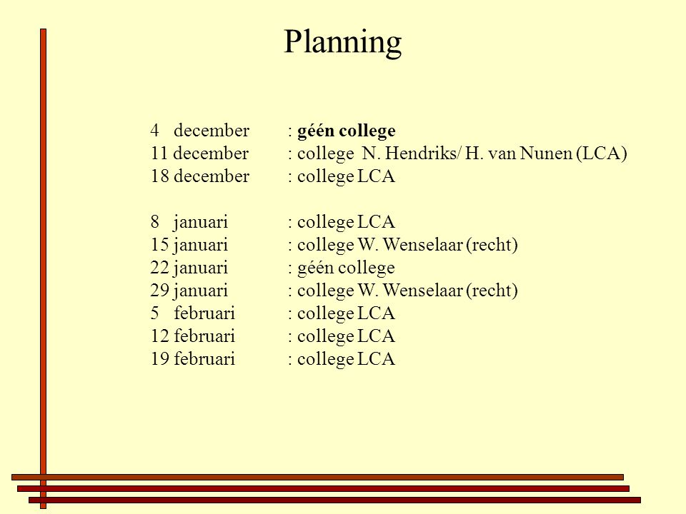 Planning 4 december: géén college 11 december : college N.