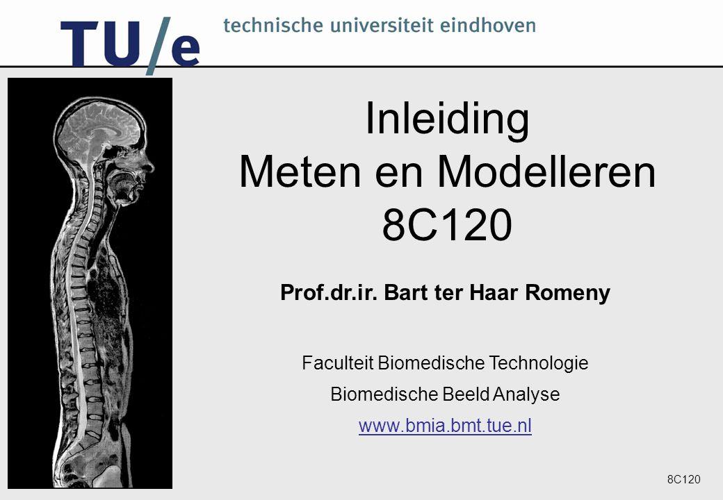 8C120 Inleiding Meten en Modelleren 8C120 Prof.dr.ir.