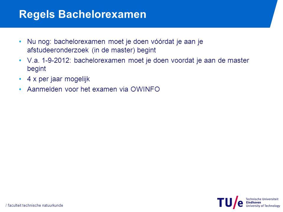 Regels Bachelorexamen Nu nog: bachelorexamen moet je doen vóórdat je aan je afstudeeronderzoek (in de master) begint V.a. 1-9-2012: bachelorexamen moe