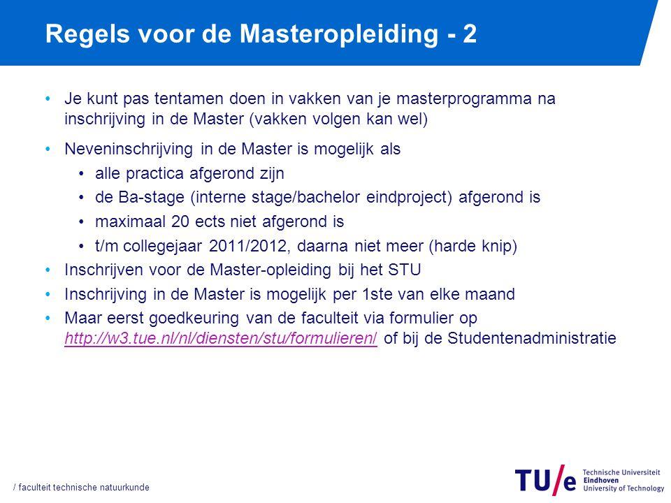 Regels voor de Masteropleiding - 2 Je kunt pas tentamen doen in vakken van je masterprogramma na inschrijving in de Master (vakken volgen kan wel) Nev